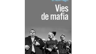 Le livre <i><b>Vies de mafia </i></b>d'Henri Haget et Delphine Saubaber. Editeur : <b>Stock, Paris, France. </b>Genre : <b>Documents Essais d'actualité.</b>