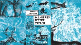 «Manières d'être vivant», de Baptiste Morizot.