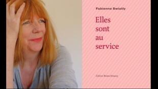 """Photographie portrait de Fabienne Swiatly et couverture de son recueil de textes """"Elles sont au service"""". Parution le 5 mars prochain aux éditions Bruno Doucey."""