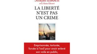 « La liberté n'est pas un crime » de Shaparak Shajarizadeh et Rima Elkouri (Plon)