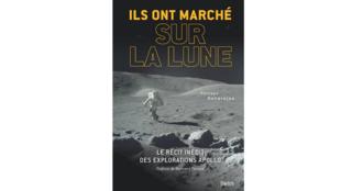 «Ils ont marché sur la Lune», par Philippe Henarejos.