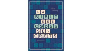Couverture «La bible des codes secrets», de Hervé Lehning.