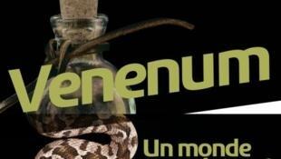 Exposition «Venenum, un monde empoisonné», au musée des Confluences à Lyon, du 15 avril 2017 au 7 janvier 2018.