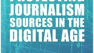 "WAN-IFRA  published the early findings of a report tilted ""Protecting Journalism Sources in the Digital Age"""