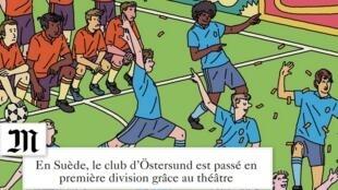 """A revista """"M"""", do jornal Le Monde, destaca na sua última edição um clube de futebol sueco que recebeu aulas de teatro para melhorar seu desempenho."""