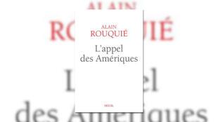 «L'appel des Amériques», d'Alain Rouquié.