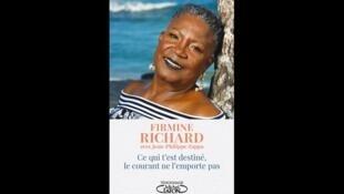 Couverture du livre de Firmine Richard, «Ce qui t'est destiné, le courant ne l'emporte pas», paru aux éditions Michel Laffon.