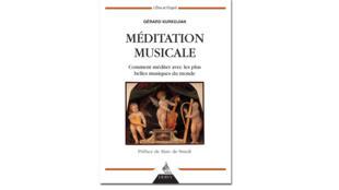 « Méditation musicale: comment méditer avec les plus belles musiques du monde», de Gérard Kurkdjian.