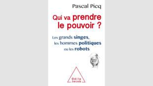 Couverture de l'ouvrage de Pascal Picq «Qui va prendre le pouvoir?», paru chez Odile Jacob.