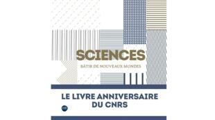 Couverture du livre «Sciences : bâtir de nouveaux mondes».