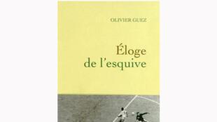 « Eloge de l'esquive » d'Olivier Guez, paru chez Grasset (mai 2014).