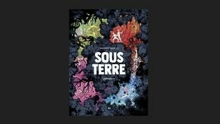 « Sous Terre » de Mathieu Burniat