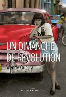 'Un dimanche de révolution', Wendy Guerra.