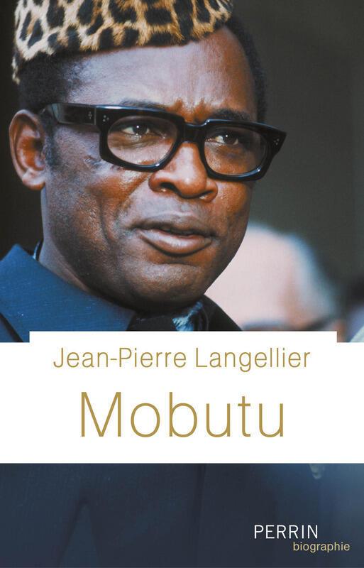 La première biographie complète de l'ancien homme fort de la RDC (anciennement le Zaïre), par Jean-Pierre Langellier.