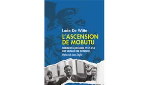 «L'ascension de Mobutu. Comment la Belgique et les USA ont installé une dictature», de Ludo De Witte.