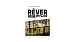 Affiche du film «—Rêver sous le capitalisme—».