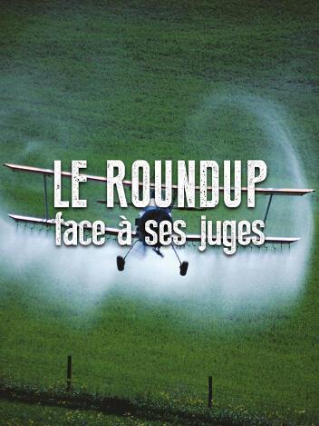 """Afiche de la película """"El Round up frente a sus jueces"""", un documental de Marie Monique Robin sobre el glifosato."""