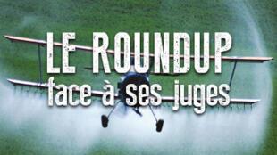 Cartaz de documentário sobre os processos judiciais envolvendo o herbicida Roundup, da francesa Marie Monique Robin.