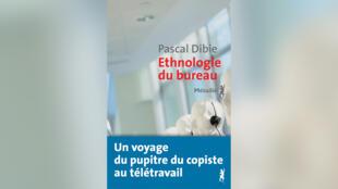Ethnologie du bureau, de Pascal Dibie.