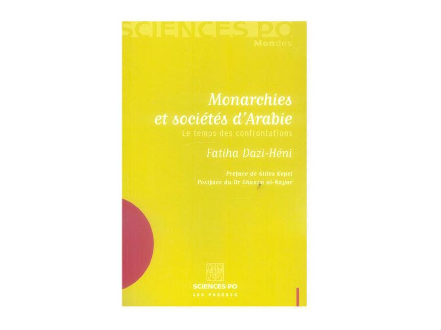 Couverture de « Monarchies et sociétés d'Arabie » de Fatiha Dazi-Héni.
