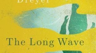 «The Long Wave» de Tom Dreyer, aux éditions Penguin Books, 2016.