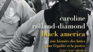Couverture du livre « Black America » de Caroline Rolland-Diamond, éditions la Découverte.