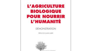 Couverture de «L'agriculture biologique pour nourrir l'humanité» de Jacques Caplat.