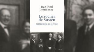 «Le rocher de Süsten, Mémoires, 1942-1982», de Jean-Noël Jeanneney.
