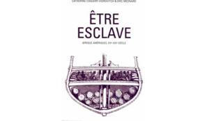 Couverture du livre de Eric Mesnard «Etre esclave, Afrique, Amériques, 15e-19e siècles».