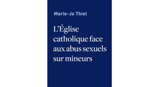 «L'Église catholique face aux abus sexuels sur mineurs», de Marie-Jo Thiel.