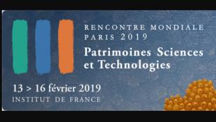 Rencontre mondiale Patrimoines Sciences et Technologies, Institut de France-Académie des sciences.