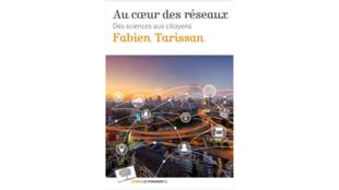 Couverture du livre «Au coeur des réseaux, des sciences aux citoyens», de Fabien Tarissan.
