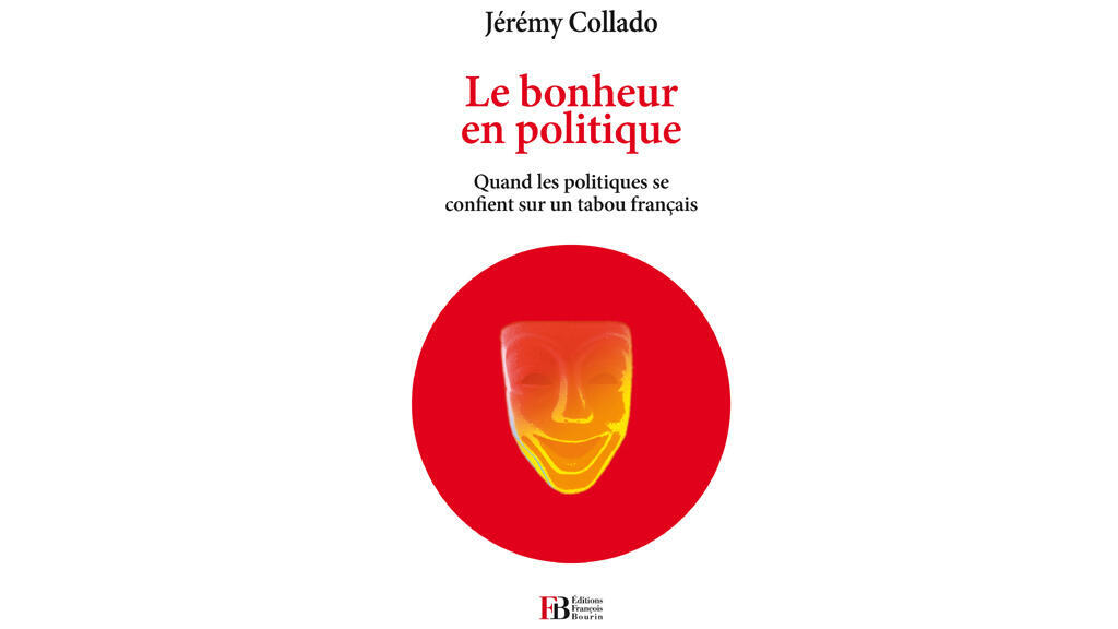 « Bonheur en Politique » de Jérémy Collado.