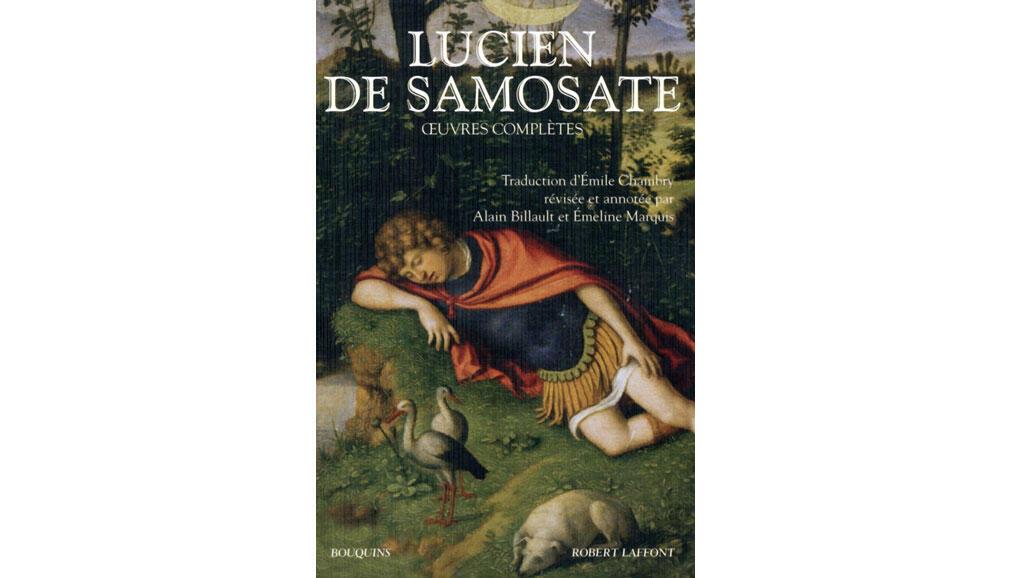«Lucien de Samosate», dans la collection Bouquins chez Robert Laffont.