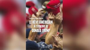 «Le rêve américain à l'épreuve de Donald Trump», dirigé par Lauric Henneton.