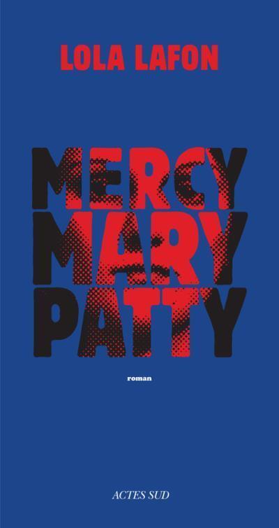 « Mercy, Mary, Patty », de Lola Lafon