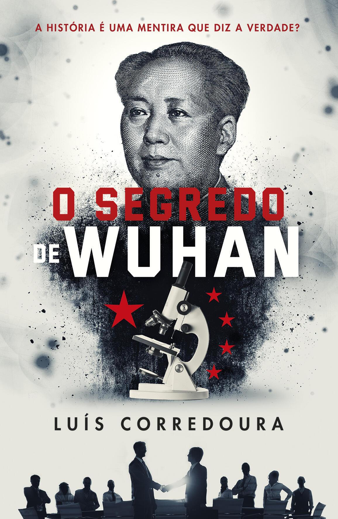 O Segredo Wuhan - Capa - China - Covid-19 - Pandemia - Ficção - Artes - Obra - Escritor - Luís Corredoura - Autor
