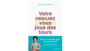 Couverture du livre «Votre cerveau vous joue des tours», d'Albert Moukheiber.