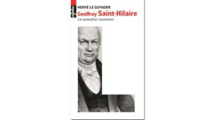 Couverture, Geoffroy Saint Hilaire, un naturaliste visionnaire, Hervé Le Guyader.