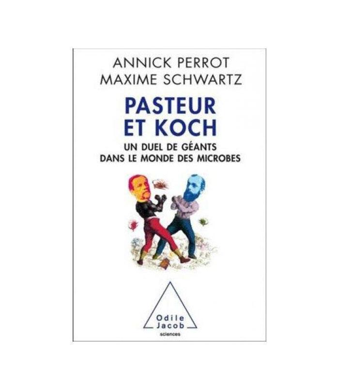 Couverture de «Pasteur et Koch, un duel de géants dans un monde de microbes», d'Annick Perrot et Maxime Schwartz (Odile Jacob), septembre 2014.