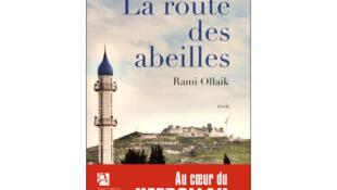 «La route des abeilles», par Rami Ollaik, aux éditions Anne Carrière.