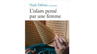 «L'islam pensé par une femme», de Nayla Tabbara.