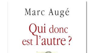 Couverture «Qui donc est l'autre?», de Marc Augé.