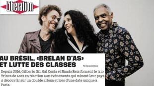 """O jornal francês Libération desta terça-feira (13), traz artigo sobre """"Trinca de ases"""", o show que reúne Gilberto Gil, Gal Costa e Nando Reis, em cartaz nesta semana em Paris."""