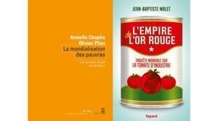 Couverture des livres : «La Mondialisation des pauvres, loin de Wall Street et de Davos» et «L'Empire de l'or rouge, enquête mondiale sur la tomate d'industrie».