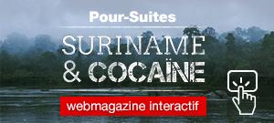 Suriname et cocaïne, l'enquête du webmagazine d'investigation de RFI, Pour-suites