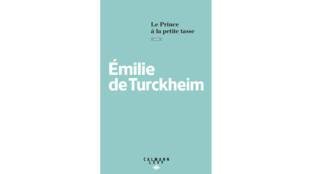 «Le Prince à la petite tasse», par Emilie de Turckheim.