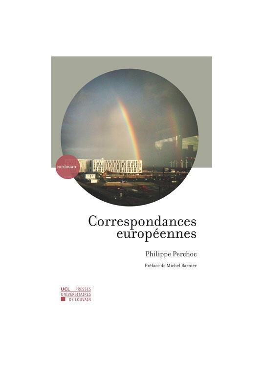 «Correspondances européennes de Philippe Perchoc, éditions les Presses universitaires.