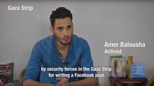 Amer fue detenido en julio de 2017 'por las fuerzas de seguridad en la Franja de Gaza por una publicación en Facebook' en la que comparaba las condiciones de vida de la gente y de las élites.