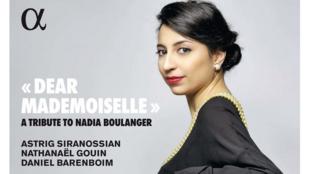«Dear Mademoiselle», l'album d'Astrig Siranossian - hommage à Nadia Boulanger.